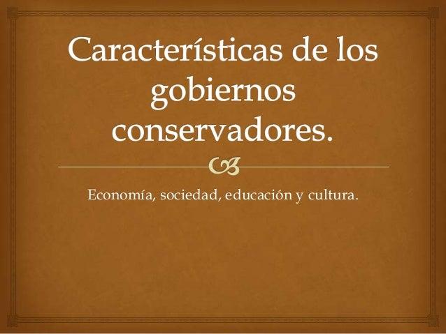 Economía, sociedad, educación y cultura.