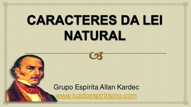 Grupo Espírita Allan Kardec www.luzdoespiritismo.com