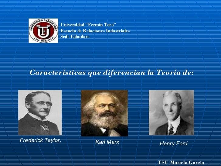 """Características que diferencian la Teoría de: Frederick  Taylor, Karl  Marx Henry  Ford Universidad """"Fermín Toro"""" Escuela ..."""