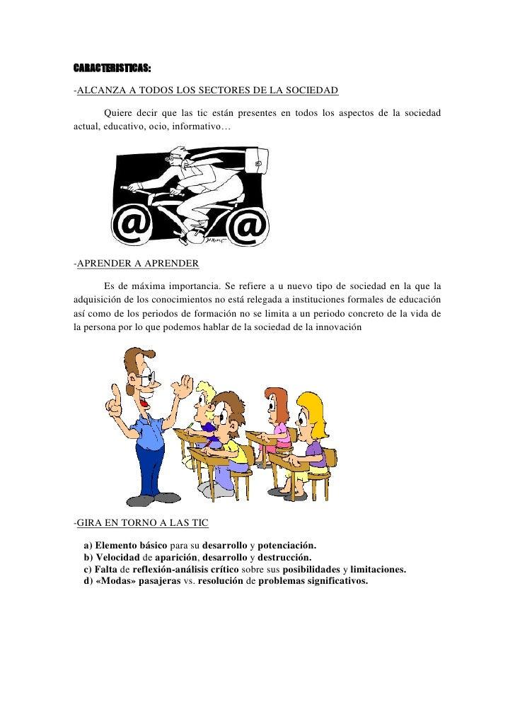 CARACTERISTICAS:-ALCANZA A TODOS LOS SECTORES DE LA SOCIEDAD        Quiere decir que las tic están presentes en todos los ...