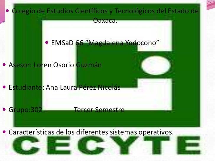  Colegio de Estudios Científicos y Tecnológicos del Estado de                             Oaxaca.               EMSaD 66...