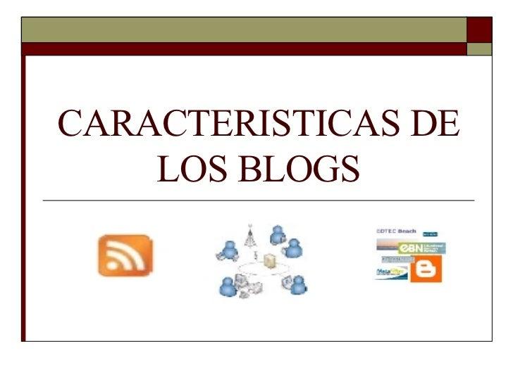 CARACTERISTICAS DE LOS BLOGS