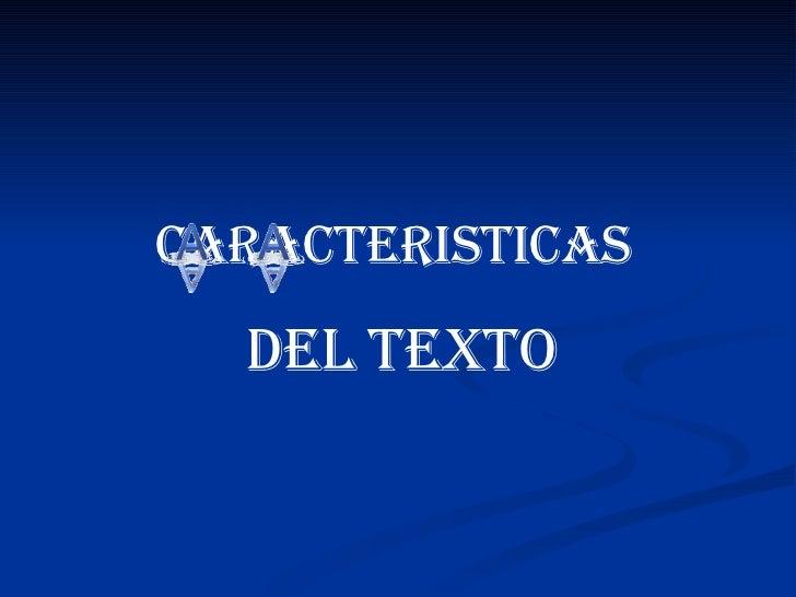 CARACTERISTICAS   DEL TEXTO