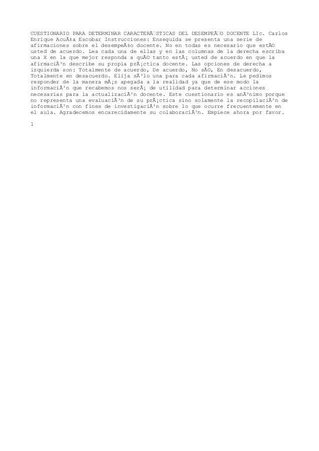 CUESTIONARIO PARA DETERMINAR CARACTERÍSTICAS DEL DESEMPEÍO DOCENTE LIc. CarlosEnrique Acuña Escobar Instrucciones: Ense...