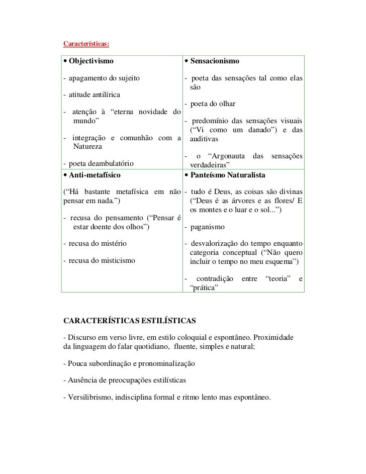 Características:• Objectivismo                        • Sensacionismo- apagamento do sujeito               - poeta das sen...