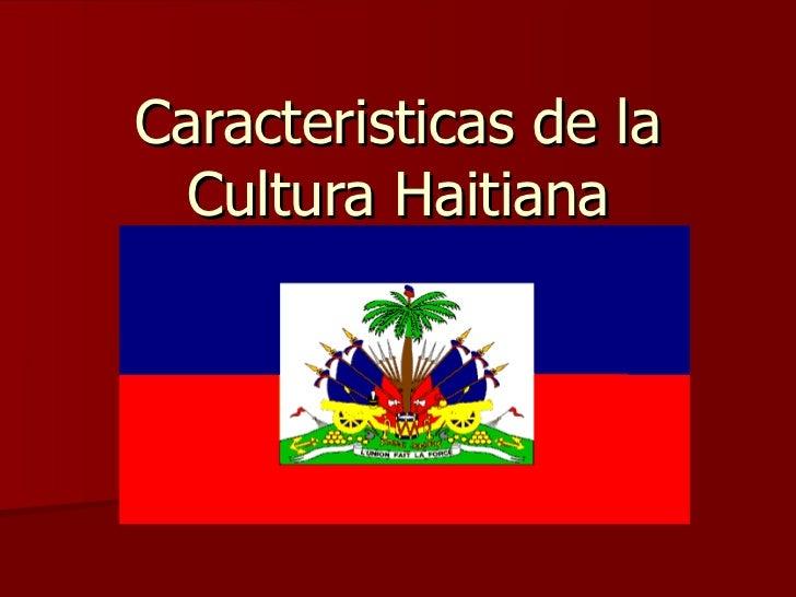 Caracteristicas de la Cultura Haitiana