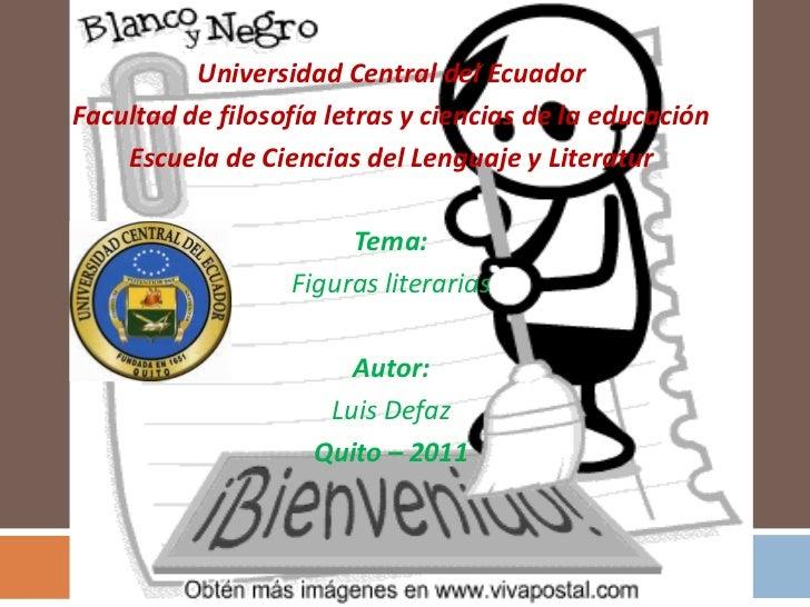 Universidad Central del EcuadorFacultad de filosofía letras y ciencias de la educación    Escuela de Ciencias del Lenguaje...