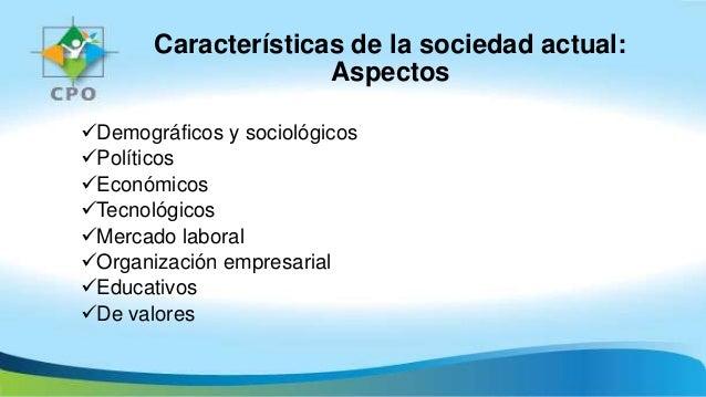 Características de la sociedad actual 2017 Slide 3