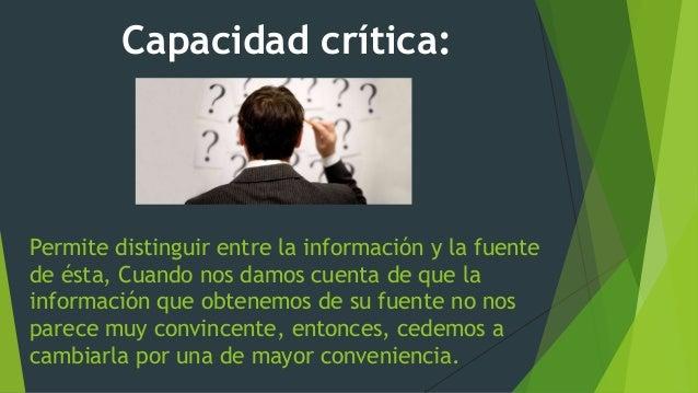 Permite distinguir entre la información y la fuente de ésta, Cuando nos damos cuenta de que la información que obtenemos d...