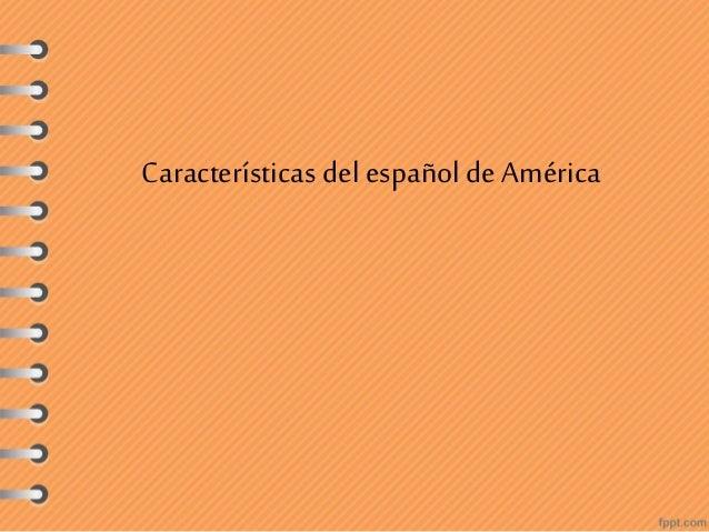 Características delespañol de América