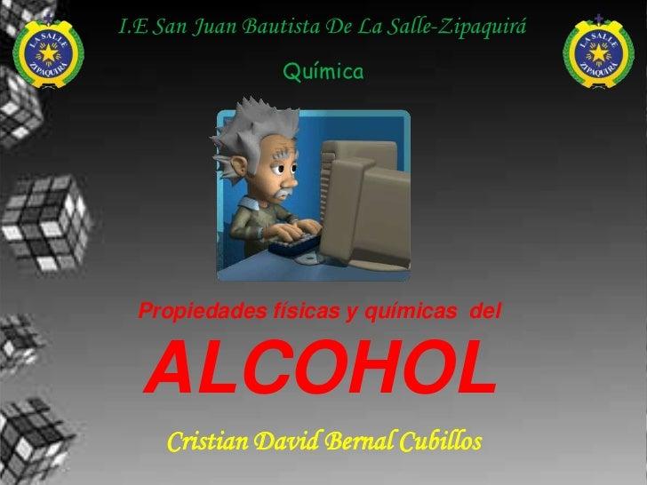 I.E San Juan Bautista De La Salle-Zipaquirá                 Química  Propiedades físicas y químicas del  ALCOHOL     Crist...
