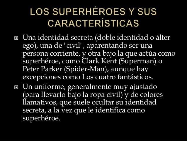  Una galería de villanos, personajes con características similares a las de los superhéroes excepto en las referidas a su...