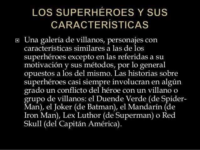 Caracteristicas de los superheroes. horacio garcia