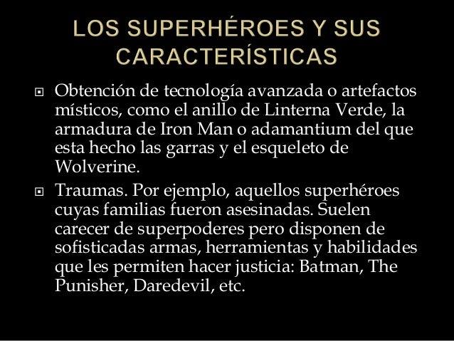  Superpoderes: capacidades superiores a las de los humanos corrientes, como lanzar rayos energéticos, volar, fue rza sobr...
