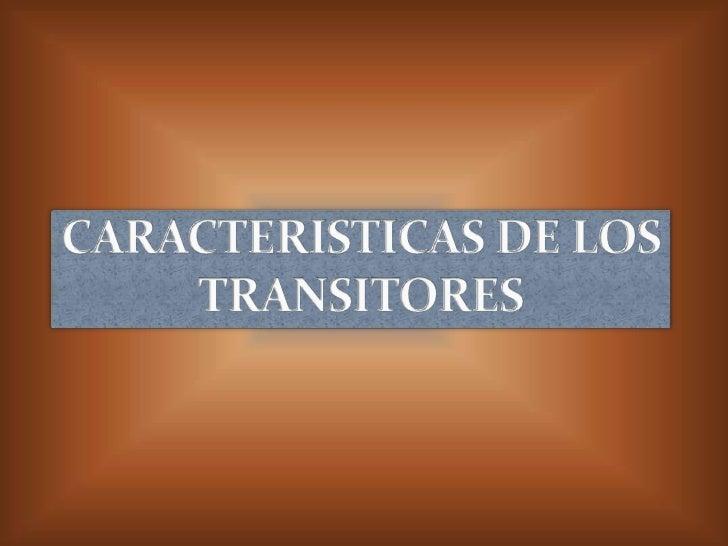 Características de transistor bipolar o BJTEl transistor es un dispositivo que ha originado una evolución en el campoelect...