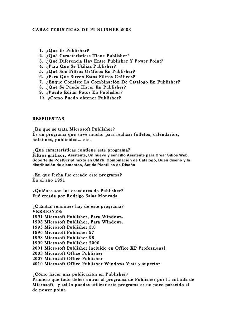 CARACTERISTICAS DE PUBLISHER 2003   1. ¿Que Es Publisher?   2. ¿Qué Características Tiene Publisher?   3. ¿Qué Diferencia ...