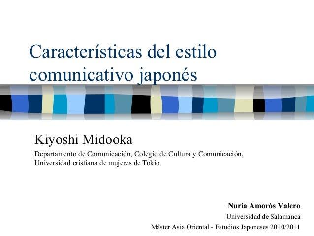 Caracter ísticas del estilo comunicativo japonés Kiyoshi Midooka Departamento de Comunicaci ón, Colegio de Cultura y Comun...