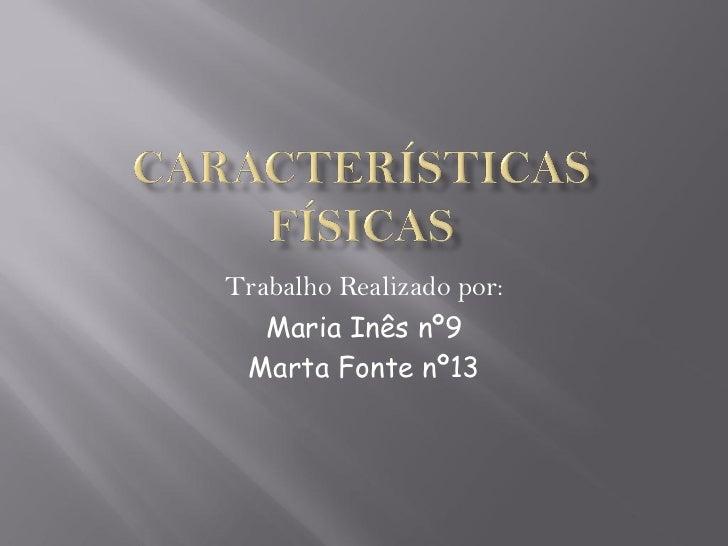 Trabalho Realizado por:   Maria Inês nº9 Marta Fonte nº13