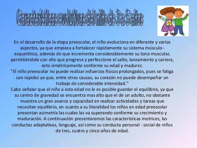 En el desarrollo de la etapa preescolar, el niño evoluciona en diferente y varios aspectos, ya que empieza a fortalecer rá...