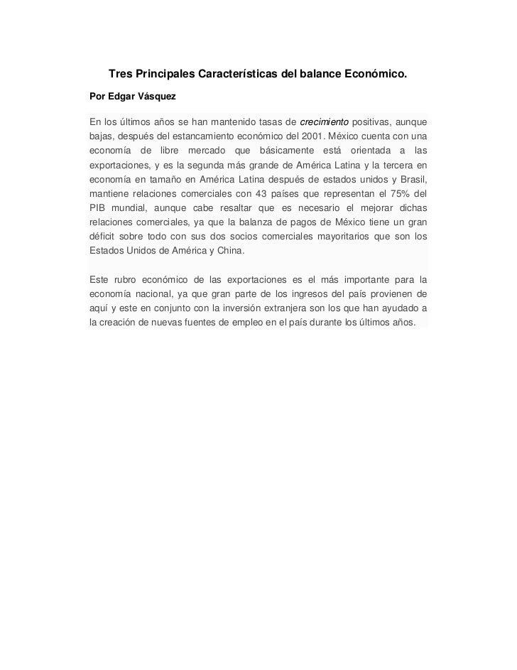 Tres Principales Características del balance Económico.Por Edgar VásquezEn los últimos años se han mantenido tasas de crec...
