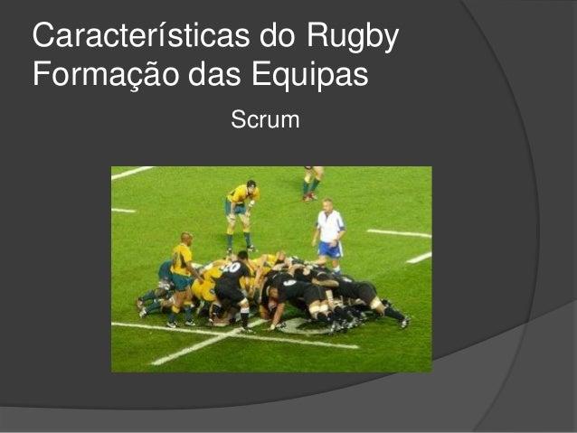 d15201dd376f1 Características do RugbyFormação das Equipas Scrum ...