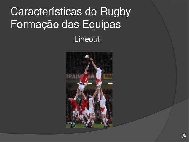 e9664d90e1041 Características do RugbyFormação das Equipas Rucks  9.