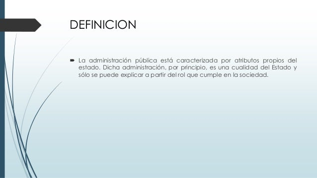 Caracter sticas y funciones de la administraci n publica y for Oficina definicion