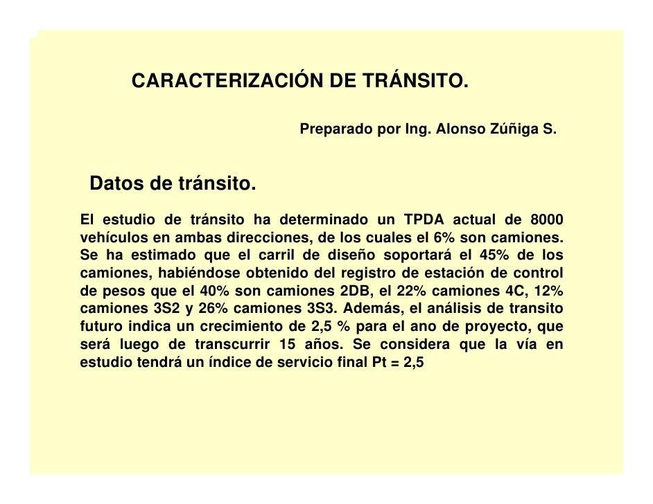CARACTERIZACIÓN DE TRÁNSITO.                               Preparado por Ing. Alonso Zúñiga S.    Datos de tránsito. El es...