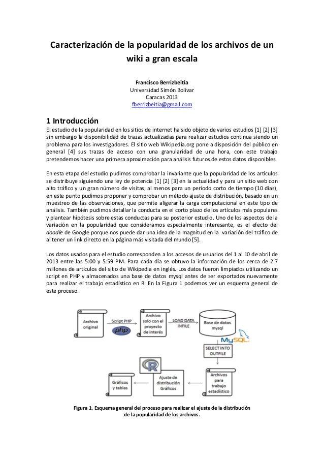 Caracterización de la popularidad de los archivos de un wiki a gran escala Francisco Berrizbeitia Universidad Simón Bolíva...