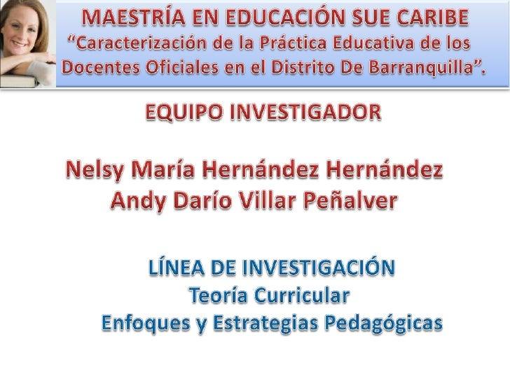 Caracterización de la práctica educativa de los docentes oiciales en el distrito de barranquilla