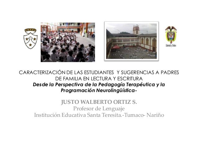 CARACTERIZACIÓN DE LAS ESTUDIANTES Y SUGERENCIAS A PADRES DE FAMILIA EN LECTURA Y ESCRITURA Desde la Perspectiva de la Ped...