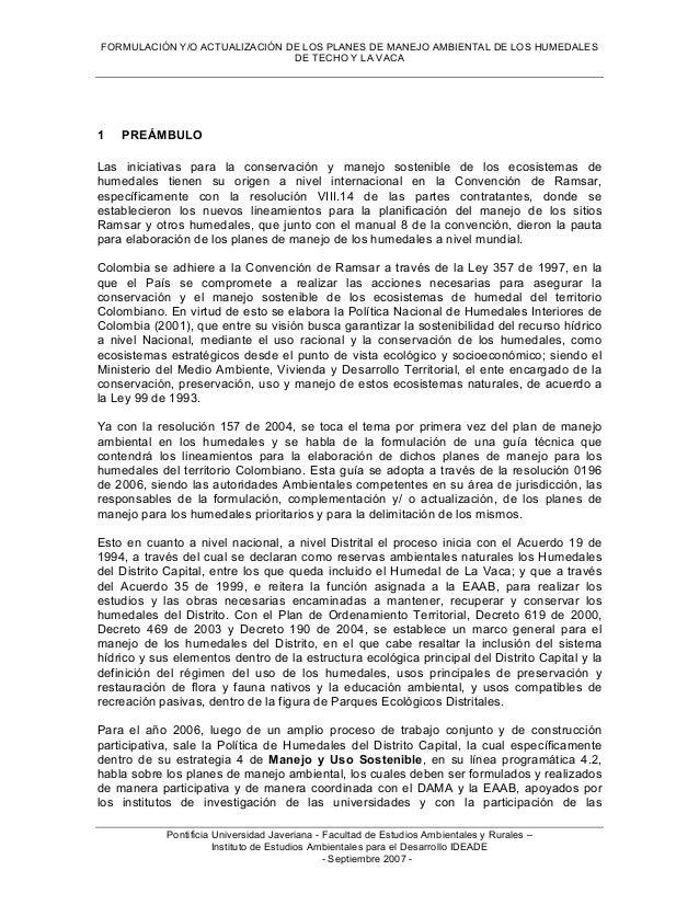 FORMULACIÓN Y/O ACTUALIZACIÓN DE LOS PLANES DE MANEJO AMBIENTAL DE LOS HUMEDALES DE TECHO Y LA VACA Pontificia Universidad...