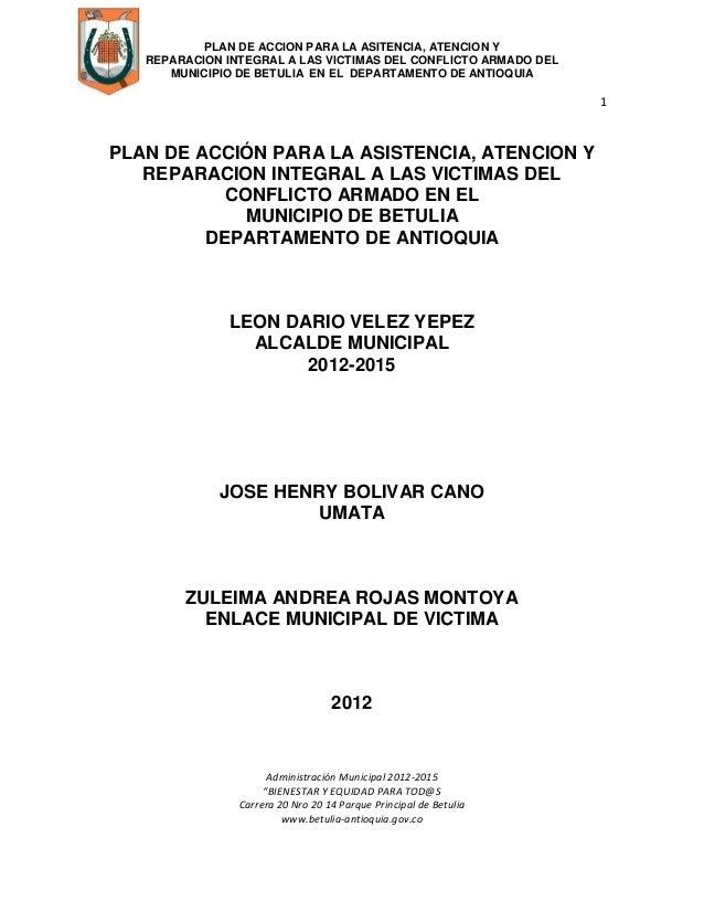 PLAN DE ACCION PARA LA ASITENCIA, ATENCION Y   REPARACION INTEGRAL A LAS VICTIMAS DEL CONFLICTO ARMADO DEL      MUNICIPIO ...