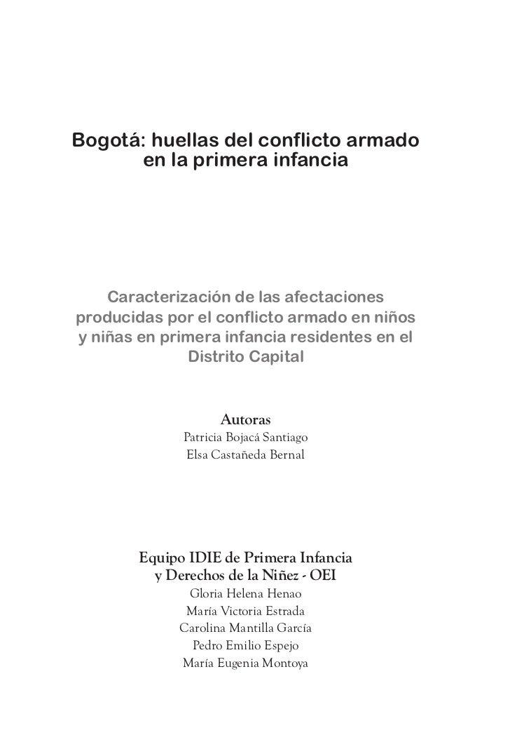 Bogotá: huellas del conflicto armado      en la primera infancia    Caracterización de las afectacionesproducidas por el c...