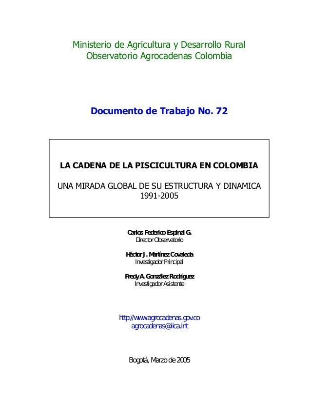 Ministerio de Agricultura y Desarrollo Rural Observatorio Agrocadenas Colombia Documento de Trabajo No. 72 LA CADENA DE LA...