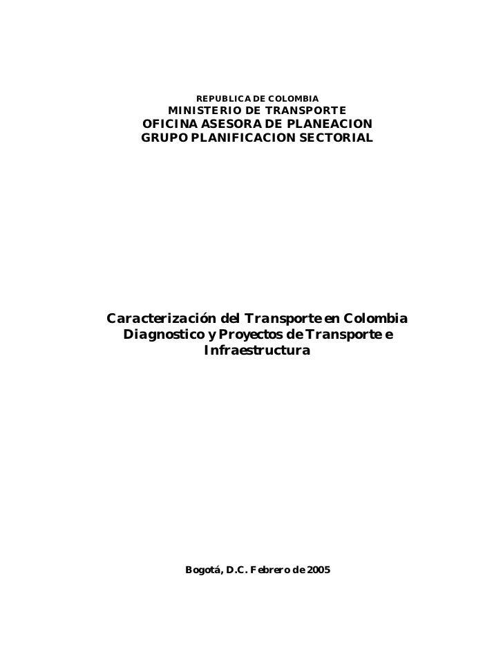 REPUBLICA DE COLOMBIA         MINISTERIO DE TRANSPORTE     OFICINA ASESORA DE PLANEACION     GRUPO PLANIFICACION SECTORIAL...