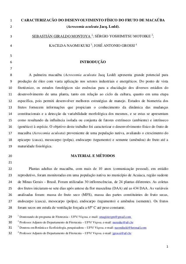 CARACTERIZACÃO DO DESENVOLVIMENTO FÍSICO DO FRUTO DE MACAÚBA1 (Acrocomia aculeata Jacq. Lodd).2 SEBASTIÁN GIRALDO MONTOYA ...