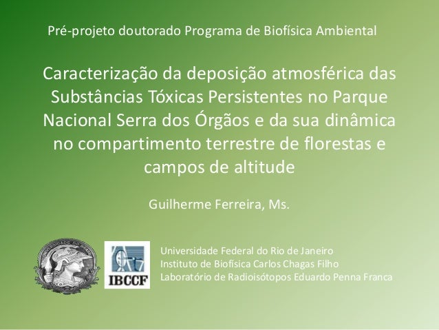 Pré-projeto doutorado Programa de Biofísica Ambiental  Caracterização da deposição atmosférica das  Substâncias Tóxicas Pe...