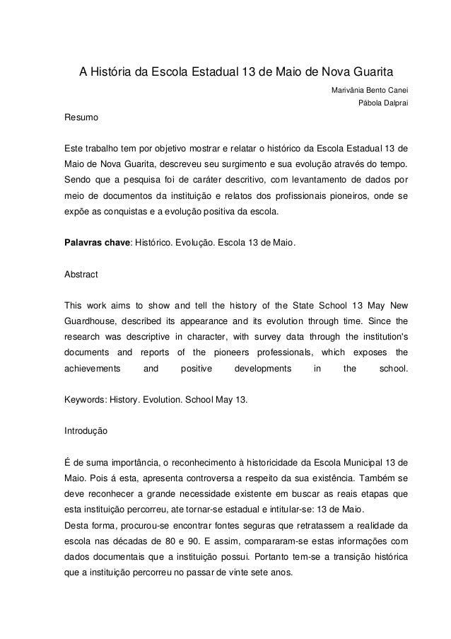 A História da Escola Estadual 13 de Maio de Nova Guarita  Marivânia Bento Canei  Pábola Dalprai  Resumo  Este trabalho tem...
