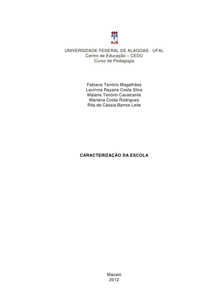 UNIVERSIDADE FEDERAL DE ALAGOAS - UFAL        Centro de Educação – CEDU           Curso de Pedagogia        Fabiana Tenóri...
