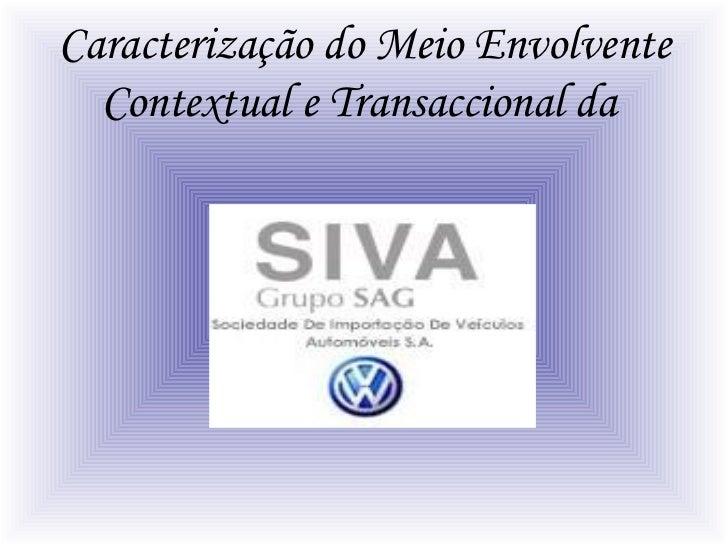 Caracterização do Meio Envolvente Contextual e Transaccional da