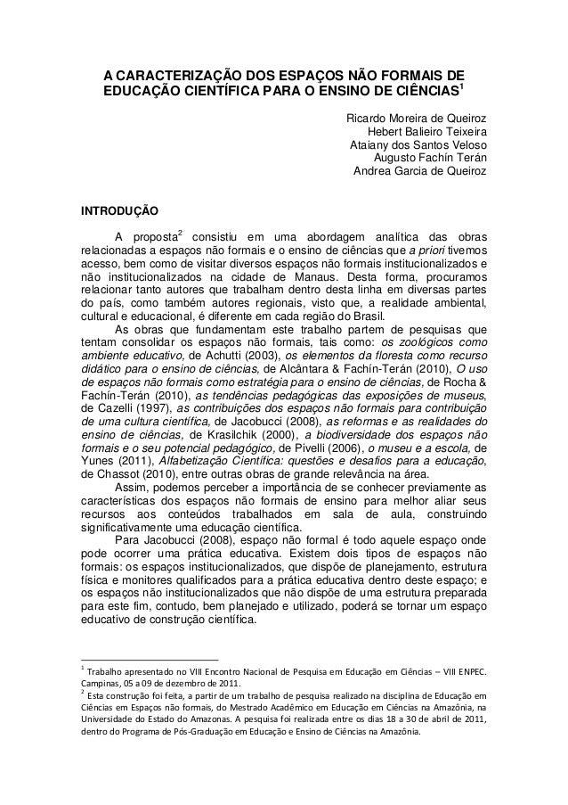 A CARACTERIZAÇÃO DOS ESPAÇOS NÃO FORMAIS DE EDUCAÇÃO CIENTÍFICA PARA O ENSINO DE CIÊNCIAS1 Ricardo Moreira de Queiroz Hebe...