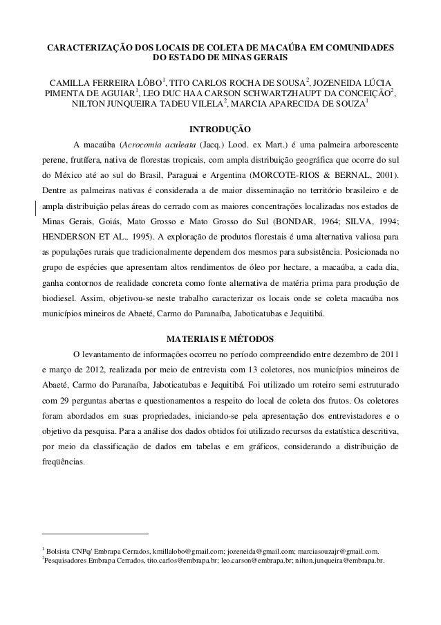 CARACTERIZAÇÃO DOS LOCAIS DE COLETA DE MACAÚBA EM COMUNIDADES DO ESTADO DE MINAS GERAIS CAMILLA FERREIRA LÔBO1 , TITO CARL...