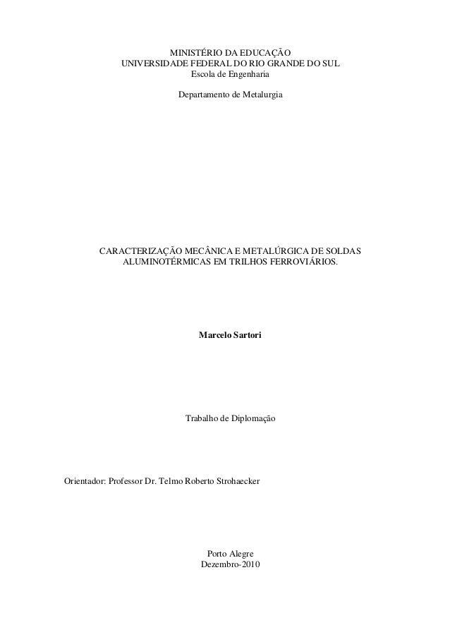 MINISTÉRIO DA EDUCAÇÃO UNIVERSIDADE FEDERAL DO RIO GRANDE DO SUL Escola de Engenharia Departamento de Metalurgia CARACTERI...
