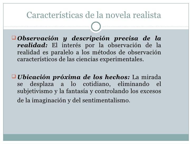 <ul><li>Observación y descripción precisa de la realidad:  El interés por la observación de la realidad es paralelo a los ...