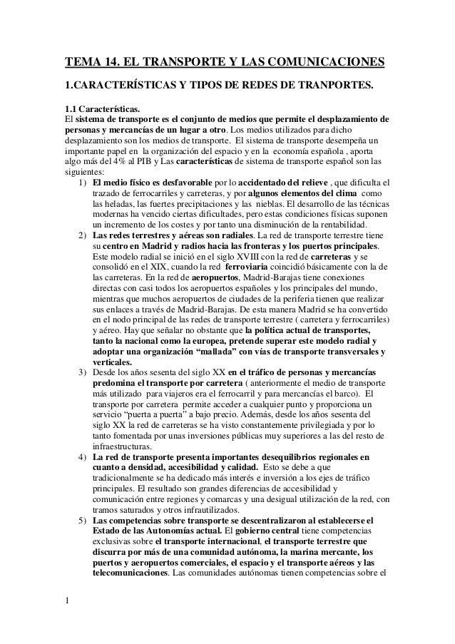 1 TEMA 14. EL TRANSPORTE Y LAS COMUNICACIONES 1.CARACTERÍSTICAS Y TIPOS DE REDES DE TRANPORTES. 1.1 Características. El si...