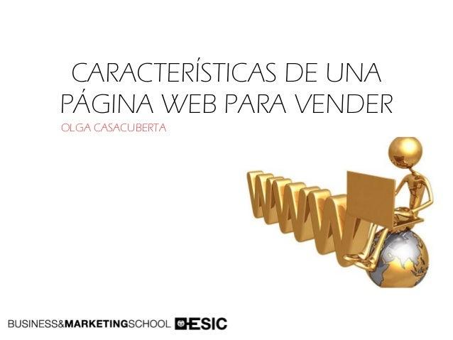 CARACTERÍSTICAS DE UNAPÁGINA WEB PARA VENDEROLGA CASACUBERTA