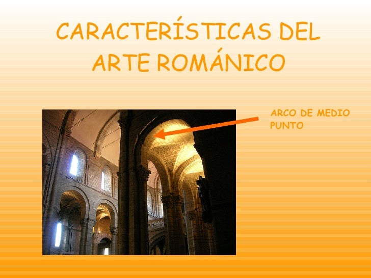 CARACTERÍSTICAS DEL ARTE ROMÁNICO ARCO DE MEDIO PUNTO