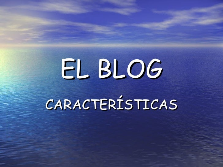 EL BLOG CARACTERÍSTICAS