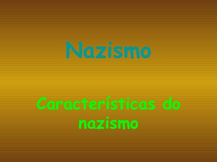 Nazismo Características do nazismo